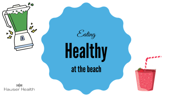 Eating Healthy at the Beach